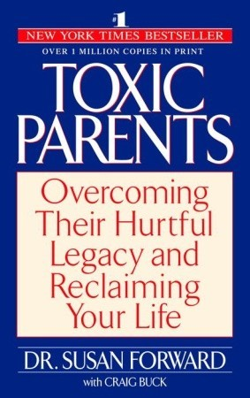 Legacy Toxic Parents Overcoming Their Hurtful