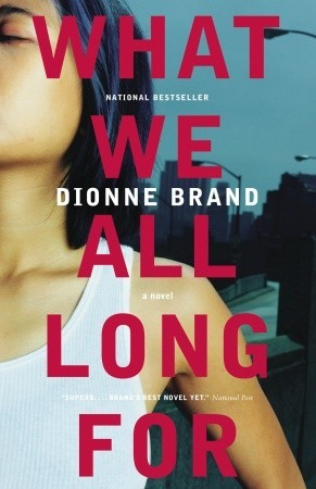 what we all long for, dionne brand