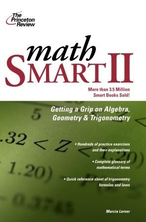Math Smart II: Get a Grip on Algebra, Geometry, and Trigonometry