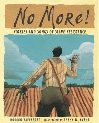 No More Stories and Songs of Slave Resistance
