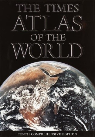 The Times Atlas of the World: Tenth Comprehensive Edition