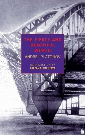 The Fierce and Beautiful World by Andrei Platonov
