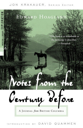 Notes from The Century Before: A Journal from British Columbia