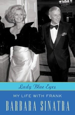 Lady Blue Eyes: My Life with Frank - Barbara Sinatra