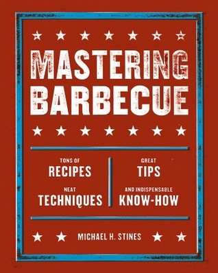 Mastering Barbecue by Michael H. Stines
