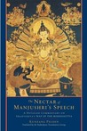 The Nectar of Manjushri's Speech by Kunzang Pelden