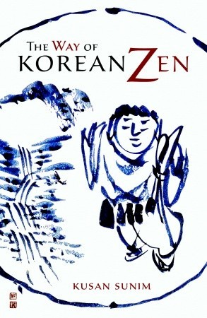 The Way of Korean Zen by Kusan Sunim