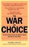 The War on Choice: The Right-Wing Attack on Women's Rights and How to Fight Back