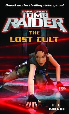 Lara Croft, Tomb Raider: The Lost Cult (Lara Croft: Tomb Raider #2)
