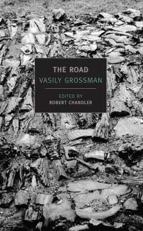 the road stories journalism and essays by vasily grossman 7662339
