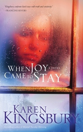 When joy came to stay by karen kingsbury fandeluxe Choice Image
