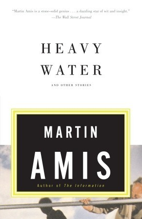 Heavy Water and Other Stories by Martin Amis