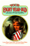 Your Eight Year Old: Lively and Outgoing
