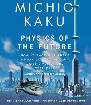 Physics of the Future by Michio Kaku