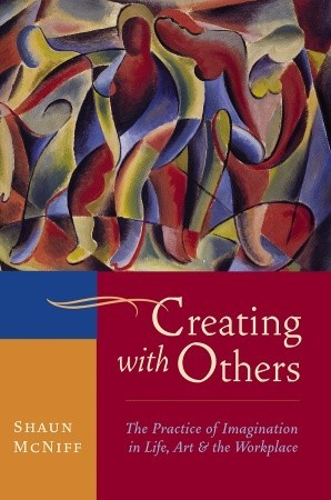creating-with-others-the-practice-of-imagination-in-life-art-and-the-workplace
