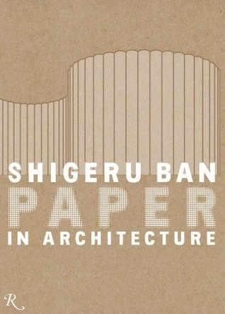 Shigeru Ban: Paper in Architecture