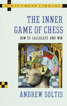 The Inner Game of Chess by Andrew Soltis