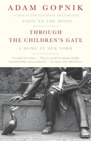 Through the Children's Gate by Adam Gopnik