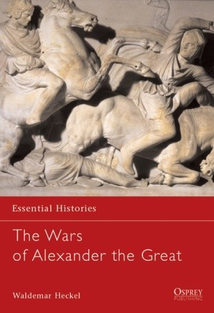 The Wars of Alexander the Great: 336–323 BC