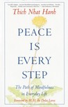 Peace Is Every Step: The Path of Mindfulness in Everyday Life by Thich Nhat Hanh