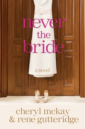 Never the Bride by Rene Gutteridge