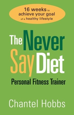 The Never Say Diet Personal Fitness Trai...