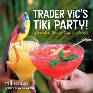 trader-vic-s-tiki-party-cocktails-and-food-to-share-with-friends