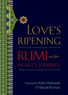 Love's Ripening by Rumi