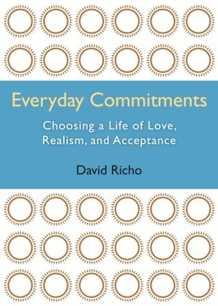 Everyday Commitments by David Richo