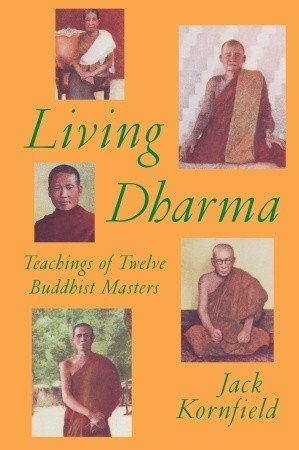 Living Dharma: Teachings of Twelve Buddhist Masters