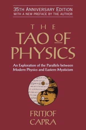 the-tao-of-physics-an-exploration-of-the-parallels-between-modern-physics-and-eastern-mysticism