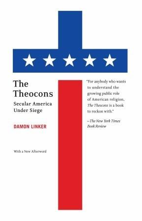 The Theocons: Secular America Under Siege