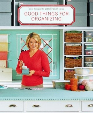 Good Things for Organizing by Martha Stewart
