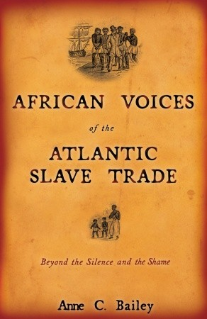 african-voices-of-the-atlantic-slave-trade-beyond-the-silence-and-the-shame