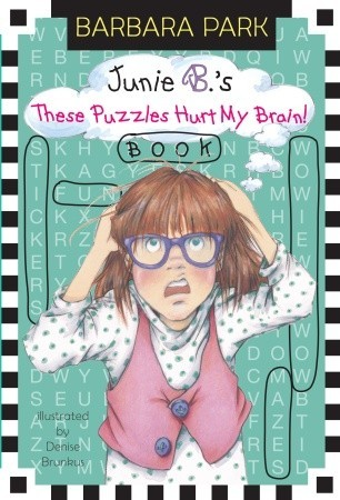 Junie B.'s These Puzzles Hurt My Brain! Book (Junie B. Jones)