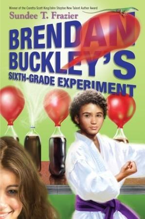 Brendan Buckley's Sixth-Grade Experiment by Sundee T. Frazier