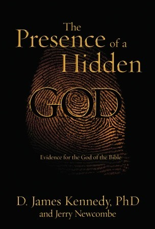 The Presence of a Hidden God: Evidence for the God of the Bible