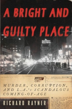 A Bright and Guilty Place by Richard Rayner