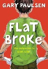 Flat Broke: The Theory, Practice and Destructive Properties of Greed (Liar, Liar, #2)