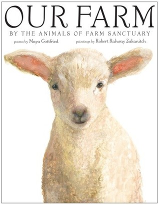 Ebook Our Farm: By the Animals of Farm Sanctuary by Maya Gottfried PDF!