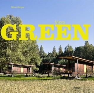 Descargar Micro green: tiny houses in nature epub gratis online Mimi Zeiger