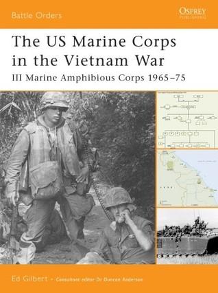 The US Marine Corps in the Vietnam War: III Marine Amphibious Force 1965–75
