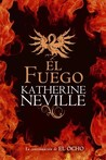El fuego by Katherine Neville