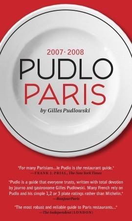 Pudlo Paris 2007-2008: A Restaurant Guide