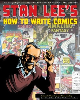 Stan Lee's How to Write Comics by Stan Lee
