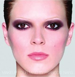 Makeup Your Mind por Fabien Baron, François Nars