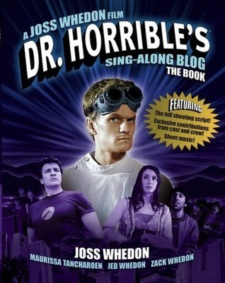 Dr. Horrible's Sing-Along Blog: The Book