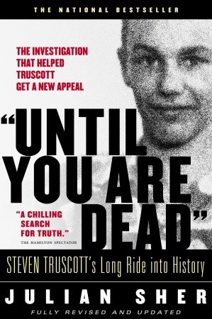 until-you-are-dead-steven-truscott-s-long-ride-into-history