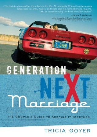 Ebook Generation NeXt Marriage: The Couple's Guide to Keeping It Together by Tricia Goyer TXT!
