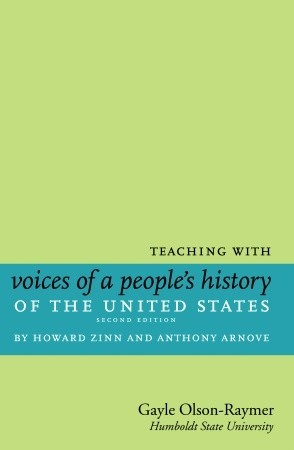 Teaching With Howard Zinn's Voices of a People's History of the United States and A Young People's History of the United States